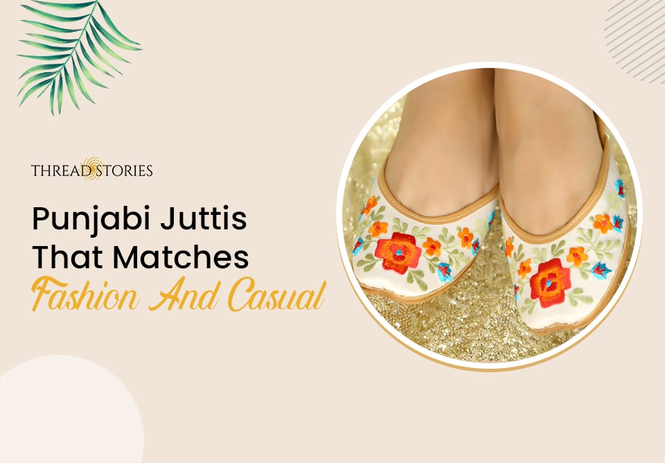 Punjabi Juttis That Matches Fashion And Casual